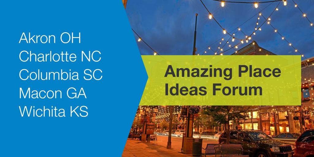 Announcing the Amazing Place Ideas Forum: Five Communities, Unlimited Ideas
